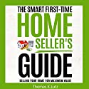 The Smart First-Time Home Seller's Guide: How to Make the Most Money When Selling Your Home Audiobook by Thomas K. Lutz, John Belden Narrated by Ben Tyler