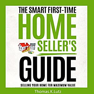 The Smart First-Time Home Seller's Guide Audiobook