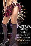 Pattaya Girls: You're Going To Love Me For This But Hate Me For The Rest Of Your Life