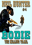 The Killing Trail (A Bodie the Stalker Western Book 4)