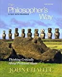 The Philosopher's Way : Thinking Critically about Profound Ideas with MyPhilosophyLab with EText, Chaffee and Chaffee, John, 0205802923