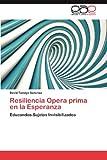 Resiliencia Opera Prima en la Esperanz, David Tamayo Sanchez, 3848478153
