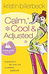 Calm, Cool & Adjusted (Spa Girls Series #3) Paperback