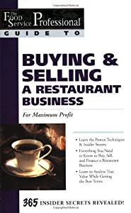 The Food Service Professional Guide to Buying & Selling a Restaurant Business: For Maximum Profit (Food Service Professional Guide to, 2) (The Food Service Professionals Guide To) from Atlantic Publishing Group Inc.