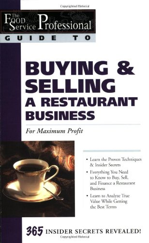 The Food Service Professional Guide to Buying & Selling a Restaurant Business: For Maximum Profit (Food Service Professional Guide to, 2) (The Food Service Professionals Guide To) by Lynda Andrews