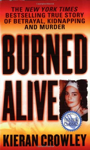 book cover of Burned Alive: A Shocking True Story of Betrayal, Kidnapping, and Murder