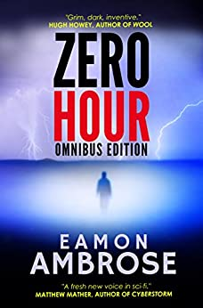 Zero Hour - A Post-Apocalyptic Thriller: Omnibus Edition by [Ambrose, Eamon]