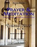 Prayer & Meditation - A Practical Guide Guide to the Life Promised in Step 11 by Tom R. (2013-06-28) Livre Pdf/ePub eBook