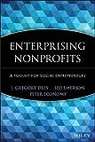 Enterprising Nonprofits: A Handbook for Social Entrepreneurs (WILEY NONPROFIT LAW, FINANCE AND MANAGEMENT SERIES)
