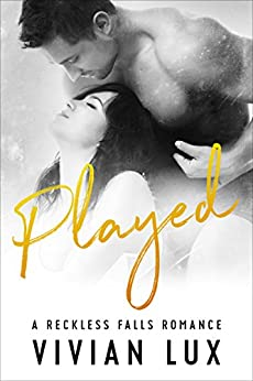 PLAYED: A Small Town Billionaire Romance (Reckless Falls Book 5) by [Lux, Vivian]