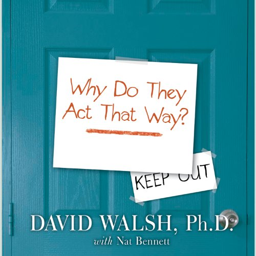 WHY Do They Act That Way?: A Survival Guide to the Adolescent Brain for You and Your Teen by Tantor Audio