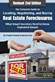 img - for The Complete Guide to Locating, Negotiating, and Buying Real Estate Foreclosures: What Smart Investors Need to Know - Explained Simply REVISED 2ND EDITION by Atlantic Publishing Group Inc (2016-07-11) book / textbook / text book