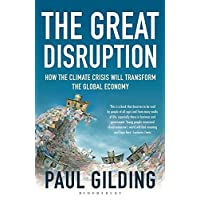 Great Disruption: How the Climate Crisis Will Transform the Global Economy