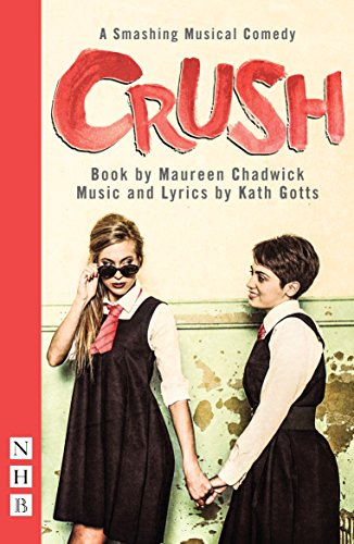 Crush: The Musical (NHB Modern Plays)