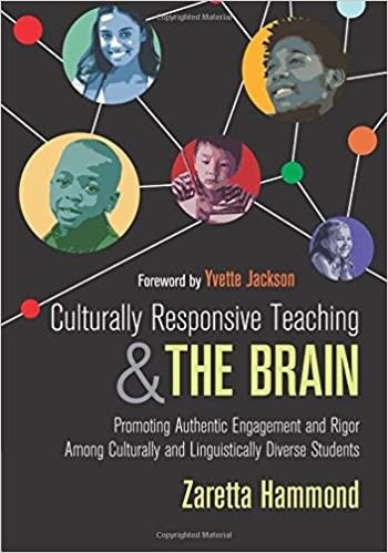 Culturally Responsive Teaching and The Brain: Promoting Authentic Engagement and Rigor Among Culturally and Linguistically Diverse Students 1st Edition