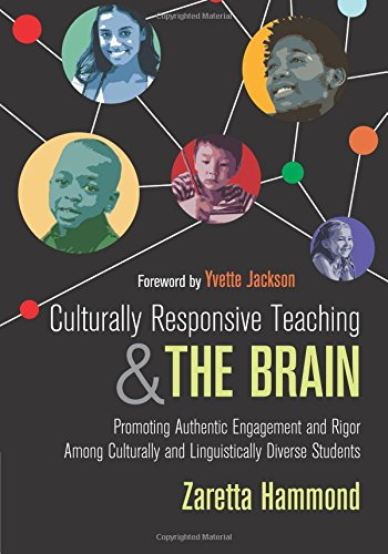 Culturally Responsive Teaching and The Brain: Promoting Authentic Engagement and Rigor Among Culturally and Linguistically Diverse Students cover
