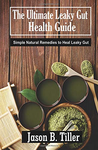 Download The Ultimate Leaky Gut Health Guide: Simple Natural Remedies To Heal Leaky Gut pdf