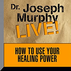 How to Use Your Healing Power Lecture