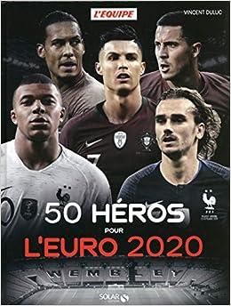 50 Heros Pour L Euro 2020 Amazon Fr Vincent Duluc Livres