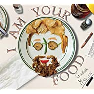 I Am Your Food
