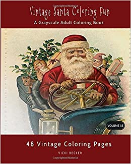 amazoncom vintage santa coloring fun a grayscale coloring book grayscale coloring books volume 15 9781978403055 vicki becker books