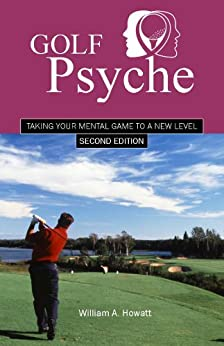 Golf Psyche by [Howatt, William]