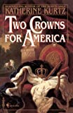 Two Crowns for America, Katherine Kurtz, 0553762486