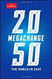 Megachange: The World in 2050 (The Economist) by John Andrews, Daniel Franklin Picture