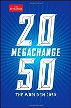 Megachange: The World in 2050