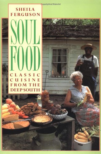 Soul Food: Classic Cuisine from the Deep South by Sheila Ferguson