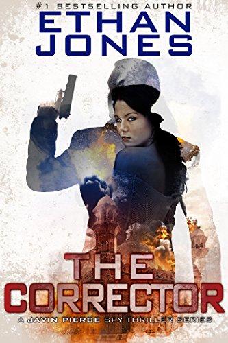 The Corrector - A Javin Pierce Spy Thriller: Action, Mystery, International Espionage and Suspense - Book 1