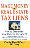 Make Money in Real Estate Tax Liens, Chantal Howell Carey and Bill Carey, 0471692867