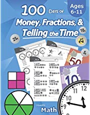 Humble Math – 100 Days of Money, Fractions, & Telling the Time: Canadian Money Workbook (With Answer Key): Ages 6-11 – Count Money (Counting Coins and Notes), Learn Fractions, Tell Time – Grades K-4 – Reproducible Practice Pages