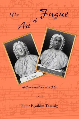 The Art of Fugue: 19 Conversations with J.S. - A novel