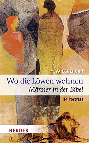 wo-die-lwen-wohnen-mnner-in-der-bibel-14-portrts
