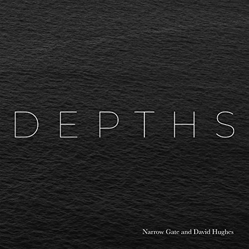 Narrow Gate and David Hughes - Depths 2018