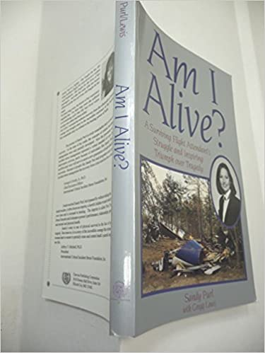 Am I Alive A Surviving Flight Attendants Struggle And Inspiring