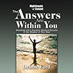 The Answers Are Within You: Unveiling Life's Greatest Spiritual Secrets in the Shadow of Your Soul | Debbie Ford