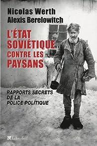 L'Etat soviétique contre les paysans : Rapports secrets de la police politique (Tcheka, GPU, NKVD) 1918-1939 par Nicolas Werth