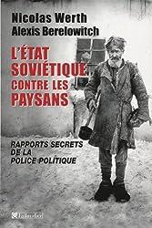 L'Etat soviétique contre les paysans : Rapports secrets de la police politique (Tcheka, GPU, NKVD) 1918-1939