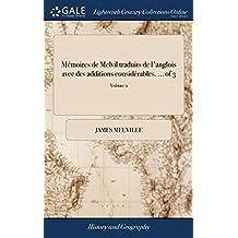 Mémoires de Melvil Traduits de l'Anglois Avec Des Additions Considérables. of 3; Volume 2