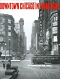 Downtown Chicago in Transition, Eric Bronsky and Neal Samors, 0979789206