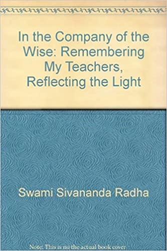 In the Company of the Wise: Remembering My Teachers, Reflecting the Light