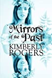 Mirrors of the Past, Kimberly Rogers, 1607498235