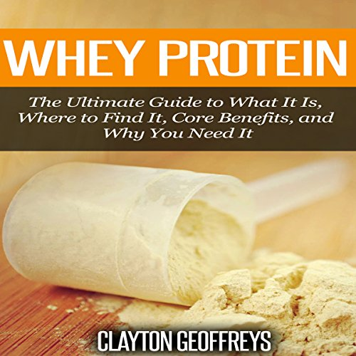 Whey-Protein-The-Ultimate-Guide-to-What-It-Is-Where-to-Find-It-Core-Benefits-and-Why-You-Need-It