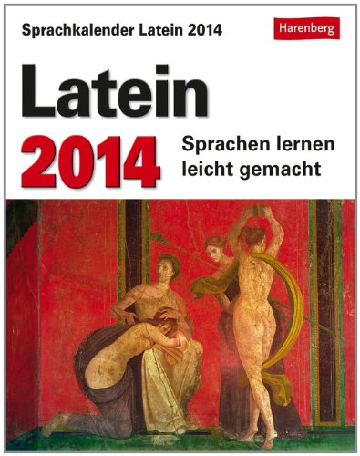 Sprachkalender Latein 2014: Sprachen lernen leicht gemacht: Übungen, Rätsel, Geschichten. Mit Intensiv-Vokabeltrainer