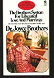 The Brothers System for Liberated Love and Marriage by Joyce Brothers (1973-08-01)