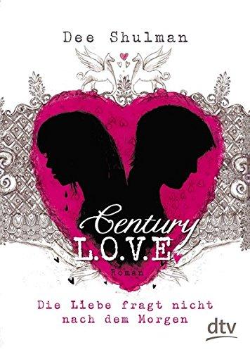 century-love-die-liebe-fragt-nicht-nach-dem-morgen-roman