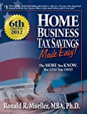Home Business Tax Savings MADE EASY! MBA, Ph.d. Ronald R. Mueller and Robert G. Allen