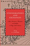 Ethnographies and Exchanges: Native Americans, Moravians, and Catholics in Early North America (Max Kade German-American Research Institute), A. G. Roeber, 0271033479